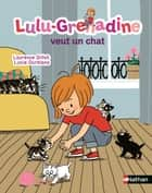 Lulu-Grenadine veut un chat ebook by Laurence Gillot, Lucie Durbiano