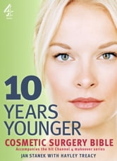 10 Years Younger Cosmetic Surgery Bible ebook by Jan Stanek