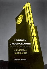 London Underground - A Cultural Geography ebook by David Ashford