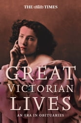 The Times Great Victorian Lives ebook by