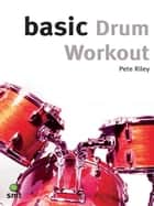 Basic Drum Workout ebook by Pete Riley