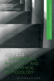 Advances in Experimental Philosophy and Philosophical Methodology ebook by Jennifer Nado