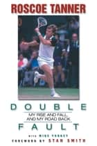 Double Fault ebook by Rosco Tanner,Mike Yorkey,Stan Smith