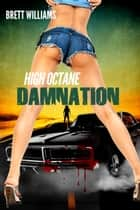 High Octane Damnation - (A Comet Press Novella) ebook by Brett Williams