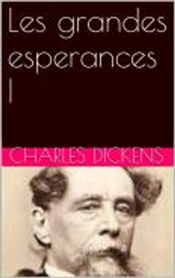 Les grandes esperances I eBook by Charles Dickens