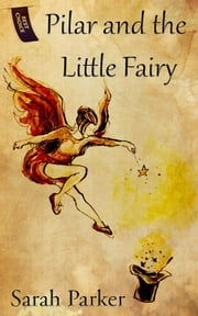 Pilar and the Little Fairy ebook by Sarah Parker