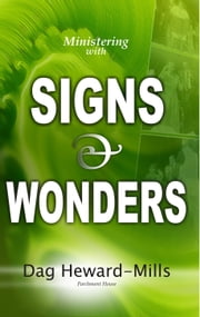 Ministering With Signs and Wonders ebook by Dag Heward-Mills