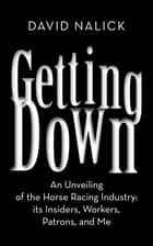 Getting Down ebook by David Nalick