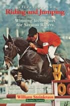 Reflections on Riding and Jumping ebook by William Steinkraus