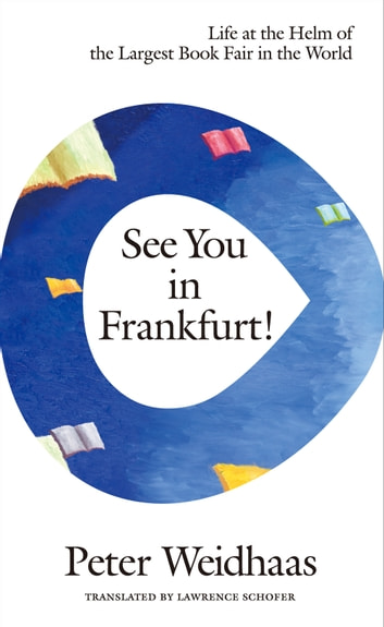 See You in Frankfurt! ebook by Peter Weidhaas