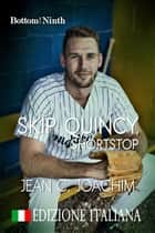 Skip Quincy, Shortstop (Edizione Italiana) eBook by Jean Joachim
