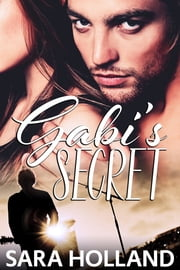 Gabi's Secret ebook by Sara Holland
