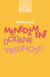 Menedžment dodane vrednosti ebook by Marko Kos