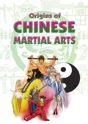 Origins of Chinese Martial Arts ebook by Jack Cheong,Laurel Teo,Loh Chong Chai