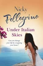 Under Italian Skies ebook by Nicky Pellegrino