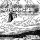 Mother Holle audiobook by Brothers Grimm