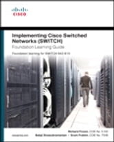 Implementing Cisco IP Switched Networks (SWITCH) Foundation Learning Guide: Foundation learning for SWITCH 642-813 - Foundation learning for SWITCH 642-813 ebook by Richard Froom,Balaji Sivasubramanian,Erum Frahim