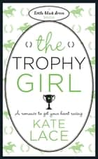 The Trophy Girl ebook by Kate Lace