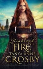 Highland Fire - Os Guardiães da Pedra do Destino ebook by Tanya Anne Crosby
