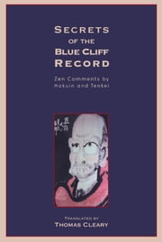 Secrets of the Blue Cliff Record - Zen Comments by Hakuin and Tenkei ebook by Thomas Cleary