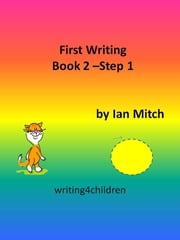 First Writing Book 2: Step 1 ebook by Ian Mitch