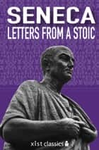 Letters from a Stoic ebook by Seneca Seneca