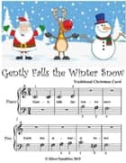 Gently Falls the Winter Snow - Beginner Tots Piano Sheet Music ebook by Silver Tonalities