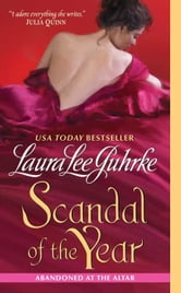 Scandal of the Year - Abandoned at the Altar ebook by Laura Lee Guhrke