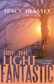 Trip the Light Fantastic ebook by Tracy Glassey