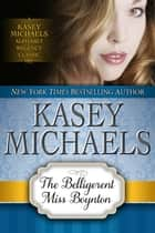 The Belligerent Miss Boynton ebook by Kasey Michaels