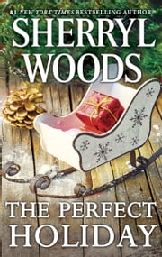 The Perfect Holiday ebook by Sherryl Woods