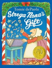 Strega Nona's Gift ebook by Tomie dePaola,Tomie dePaola