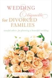 Wedding Etiquette for Divorced Families ebook by Woodham, Martha