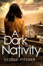 A Dark Nativity ebook by George Pitcher