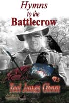 Hymns to the Battlecrow ebook by Teel James Glenn