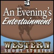 An Evening's Entertainment audiobook by Ernest Haycox