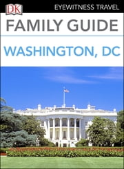 Eyewitness Travel Family Guide Washington, DC ebook by DK