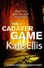 The Cadaver Game ebook by Kate Ellis