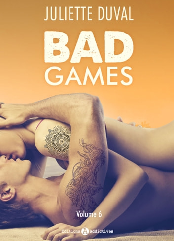 Bad Games - Vol. 6 ebook by Juliette Duval