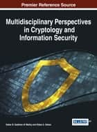 Multidisciplinary Perspectives in Cryptology and Information Security ebook by Nidaa A. Abbas, Sattar B. Sadkhan Al Maliky