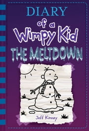 The Meltdown (Diary of a Wimpy Kid Book 13) ebook by Jeff Kinney