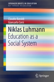 Niklas Luhmann - Education as a Social System 電子書 by Claudio Baraldi, Giancarlo Corsi