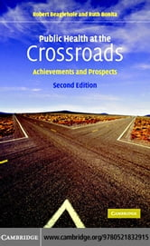 Public Health at the Crossroads 2ed ebook by Beaglehole, Robert