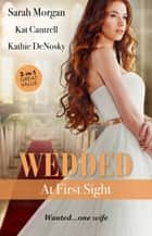 Wedded At First Sight/Sale Or Return Bride/Matched To A Billionaire/In The Rancher's Arms ebook by Kat Cantrell, Kathie Denosky, Sarah Morgan
