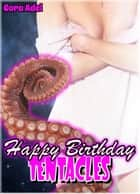 Happy Birthday Tentacles ebook by Cora Adel