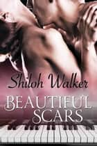 Beautiful Scars ebook by