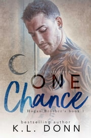 One Chance - Hogan Brother's, #1 ebook by KL Donn