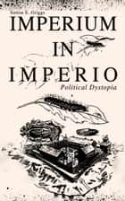 IMPERIUM IN IMPERIO (Political Dystopia) eBook by Sutton E. Griggs