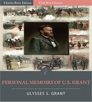 Personal Memoirs of U.S. Grant: All Volumes (Illustrated Edition) ebook by Ulysses S. Grant
