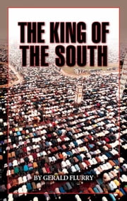 The King of the South - What Bible prophecy reveals about the Middle East ebook by Gerald Flurry,Philadelphia Church of God